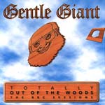 Gentle Giant CD - Totally Out Of The Woods