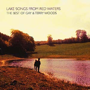 Gay & Terry Woods - Lake Songs From Red Waters