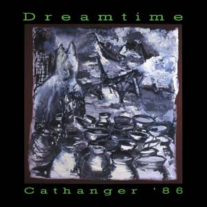 Dreamtime - Cathanger '86