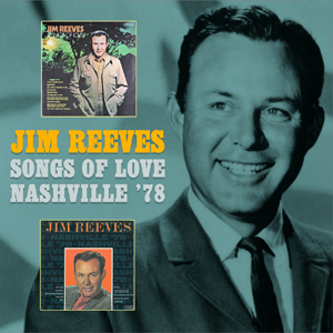 Jim Reeves - Songs Of Love and Nashville '78