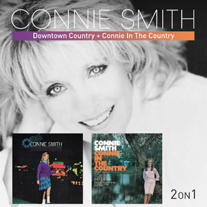 CONNIE SMITH Downtown Country/Connie in The Country